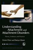 Understanding Attachment and Attachment Disorders: From Theory and Evidence to Practice
