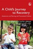 Child's Journey to Recovery: Assessment and Planning for Traumatized Children