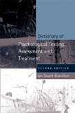 Dictionary of Psychological Testing, Assessment and Treatment 2ed