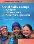 Social Skills Groups for Children and Adolescents with Asperger Syndrome: A Step-by-Step Program
