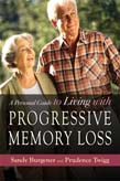 Personal Guide to Living with Progressive Memory Loss