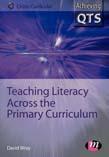 Teaching Literacy Across the Primary Curriculum