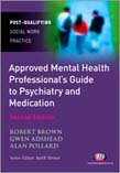 Approved Mental Health Professional's Guide to Psychiatry and Medication 2ed