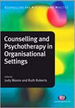 Counselling and Psychotherapy in Organisational Settings