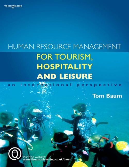Human Resource Management for the Tourism, Hospitality and Leisure Industries : An International Perspective