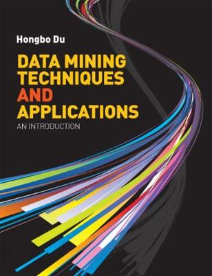 Data Mining Techniques and Applications : an introduction