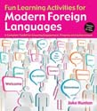Fun Learning Activities for Modern Foreign Languages: A Complete Toolkit for Ensuring Engagement, Progress and Achievement (with downloaded material)