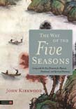 Way of the Five Seasons: Living with the Five Elements for Physical, Emotional, and Spiritual Harmony