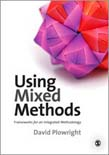 Using Mixed Methods: Frameworks for an Integrated Methodology