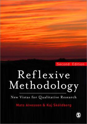 Reflexive Methodology: New Vistas in Qualitative Research 2ed