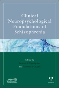 Clinical Neuropsychological Foundations of Schizophrenia