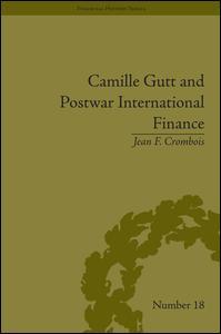 Camille Gutt and Postwar International Finance