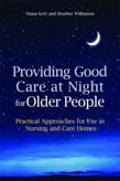 Providing Good Care at Night for Older People: Practical Approaches for Use in Nursing and Care Homes