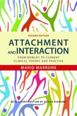 Attachment and Interaction: From Bowlby to Current Clinical Theory and Practice 2ed
