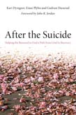 After the Suicide: Helping the Bereaved to Find a Path from Grief to Recovery