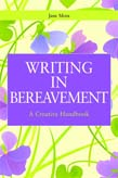 Writing in Bereavement: A Creative Handbook