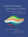 Guided Imagery and Music (GIM) and Music Imagery Methods for Individual and Group Therapy