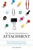 Teacher's Introduction to Attachment: Practical Essentials for Teachers, Carers and School Support Staff