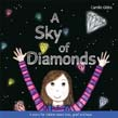 Sky of Diamonds: A story for children about loss, grief and hope