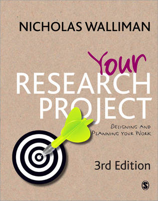 Your Research Project: Designing and Planning Your Work 3ed