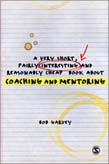 Very Short, Fairly Interesting and Reasonably Cheap Book About Coaching and Mentoring