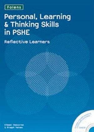 Personal Learning and Thinking Skills in PSHE: Reflective Learners