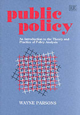 Public Policy: An Introduction to the Theory and Practice of Policy Analysis