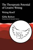 Therapeutic Potential of Creative Writing: Writing Myself: Phenomenology of Therapeutic Art Expression.