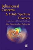 Behavioural Concerns and Autistic Spectrum Disorders: Explanations and Strategies for Change