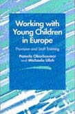 Working with Young Children in Europe: Provision and Staff Training