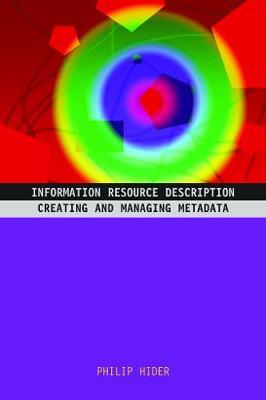 Information Resource Description: Creating and managing metadata