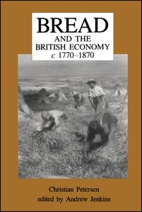 Bread and the British Economy, 1770-1870
