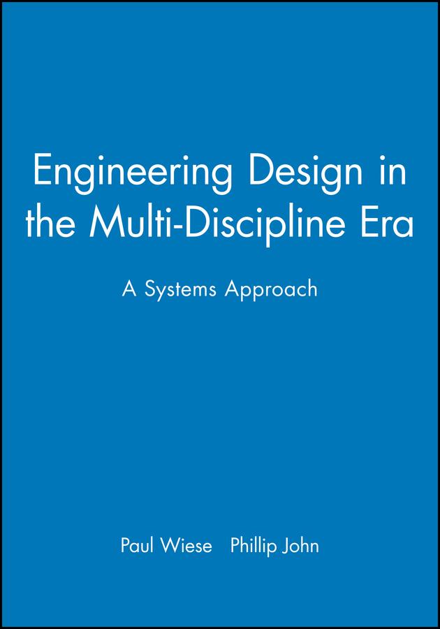 Engineering Design in the Multi-Discipline Era