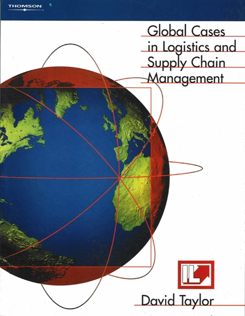 Global Cases in Logistics and Supply Chain Management