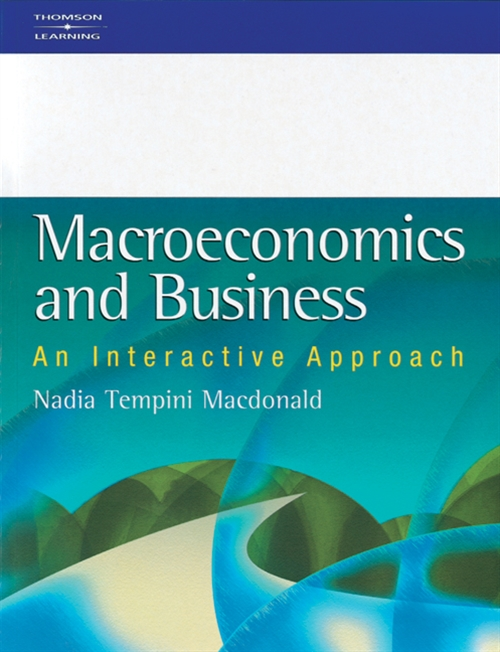 Macroeconomics and Business : An Interactive Approach
