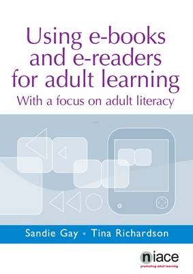 Using e-Books and e-Readers for Adult Learning: With a Focus on Adult Literacy