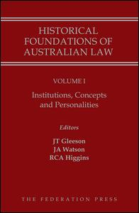 Historical Foundations of Australian Law - Volume I