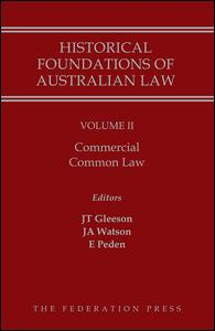 Historical Foundations of Australian Law - Volume II