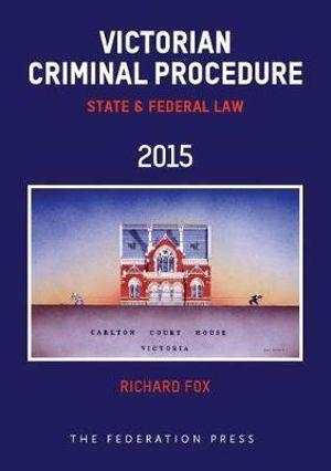 Victorian Criminal Procedure State and Federal Law 14th Edition
