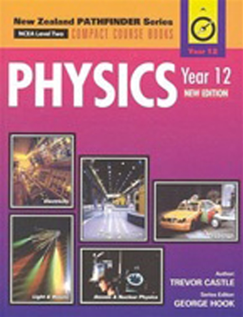 New Zealand Pathfinder Series: Physics Year 12, NCEA Level 2