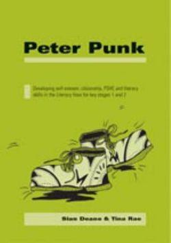 Peter-Punk: Developing Self Esteem, Citizenship, PSHE and Literacy Skills in the Literacy Hour for Key Stage 1 and 2