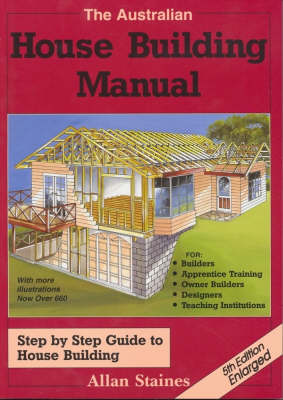 The Australian House Building Manual: Step by Step Guide to House Building