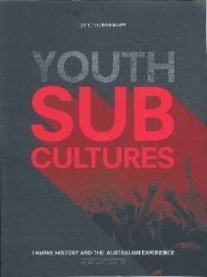 Youth Subcultures: Theory, History and the Australian Experience
