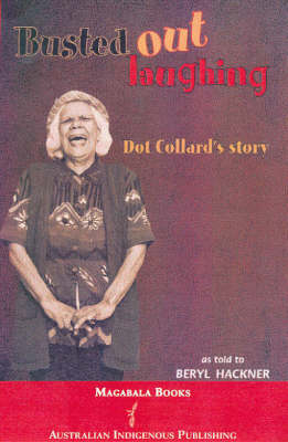 Busted out Laughing: Dot Collard's Story as Told to Beryl Hackner