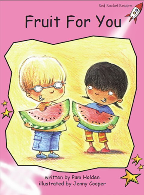 Red Rocket Readers: Pre-Reading Fiction Set A: Fruit for You (Reading Level 1/F&P Level A)
