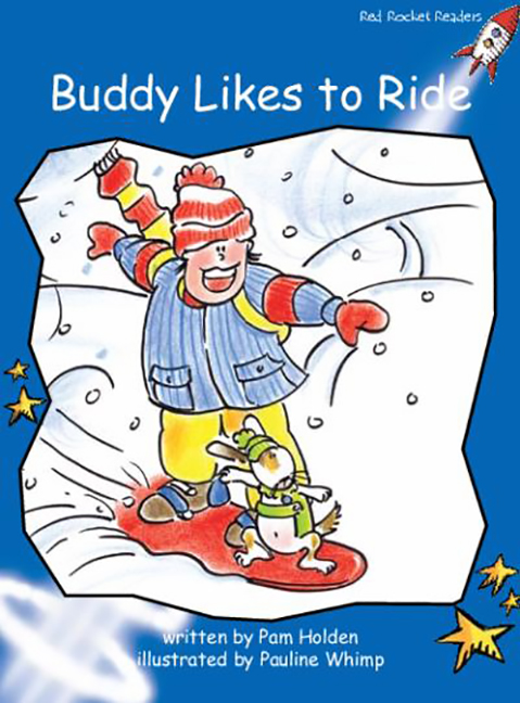 Red Rocket Readers: Early Level 3 Fiction Set A: Buddy Likes to Ride (Reading Level 11/F&P Level E)