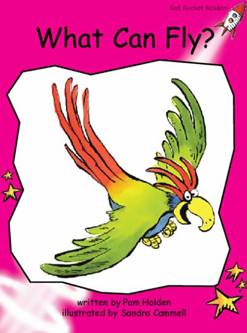 Red Rocket Readers: Emergent Fiction Set A: What Can Fly? (Reading Level 2/F&P Level B)