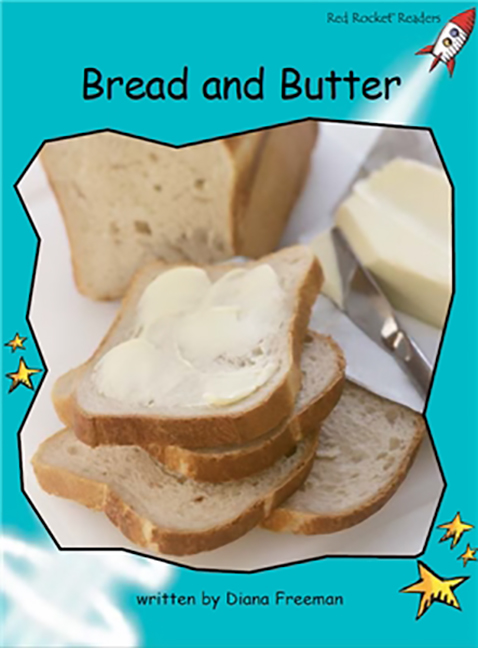 Red Rocket Readers: Fluency Level 2 Non-Fiction Set A: Bread and Butter (Reading Level 17/F&P Level K)