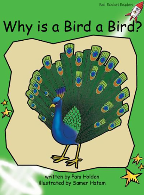 Red Rocket Readers: Early Level 4 Fiction Set B: Why is a Bird a Bird? (Reading Level 13/F&P Level H)