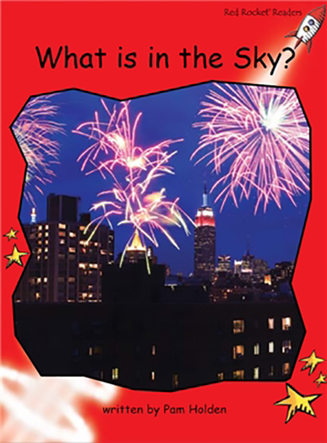 Red Rocket Readers: Early Level 1 Non-Fiction Set B: What is in the Sky? (Reading Level 5/F&P Level C)